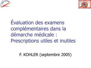 valuation des examens compl mentaires dans la d marche m dicale : Prescriptions utiles et inutiles