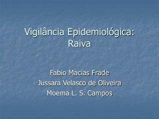 Vigil ncia Epidemiol gica: Raiva