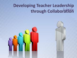 Developing Teacher Leadership through Collaboration