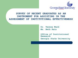 SURVEY OF RECENT GRADUATES AS AN INSTRUMENT FOR ASSISTING IN THE ASSESSMENT OF INSTITUTIONAL EFFECTIVENESS