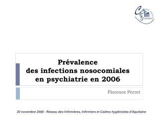 Pr valence des infections nosocomiales  en psychiatrie en 2006