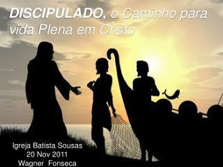 DISCIPULADO, o Caminho para vida Plena em Cristo