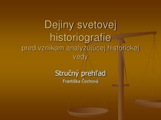 Dejiny svetovej historiografie pred vznikom analyzuj cej historickej vedy
