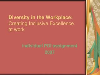 Diversity in the Workplace: Creating Inclusive Excellence  at work