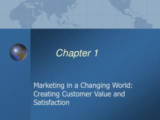 Marketing in a Changing World: Creating Customer Value and Satisfaction