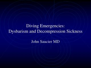 Diving Emergencies: Dysbarism and Decompression Sickness
