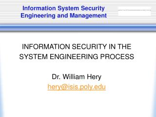 Information System Security Engineering and Management