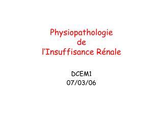 Physiopathologie  de  l Insuffisance R nale