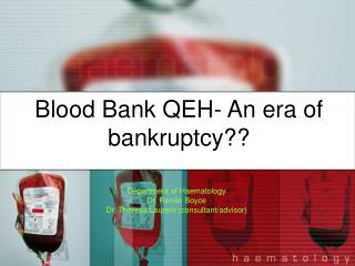 Blood Bank QEH- An era of bankruptcy