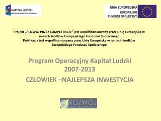 Projekt  ROZW J PRZEZ KOMPETENCJE  jest wsp lfinansowany przez Unie Europejska w ramach srodk w Europejskiego Funduszu S