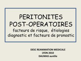 PERITONITES  POST-OPERATOIRES facteurs de risque,   tiologies diagnostic et facteurs de pronostic