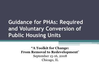 Guidance for PHAs: Required and Voluntary Conversion of Public Housing Units