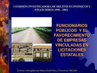 FUNCIONARIOS P BLICOS  Y EL FAVORECIMIENTO DE EMPRESAS  VINCULADAS EN LICITACIONES ESTATALES