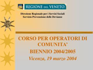 CORSO PER OPERATORI DI COMUNITA  BIENNIO 2004
