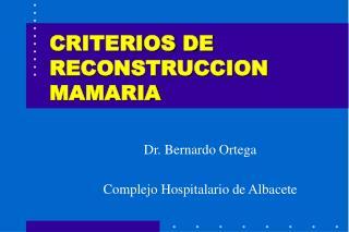 CRITERIOS DE RECONSTRUCCION MAMARIA