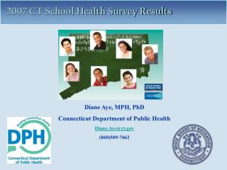 Diane Aye, MPH, PhD Connecticut Department of Public Health Diane.Ayect 860509-7662