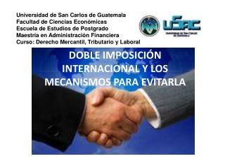 DOBLE IMPOSICI N INTERNACIONAL Y LOS MECANISMOS PARA EVITARLA