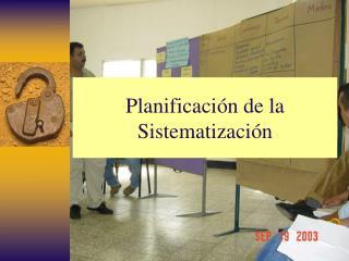 Planificaci n de la Sistematizaci n