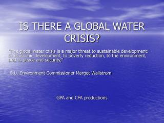 IS THERE A GLOBAL WATER CRISIS