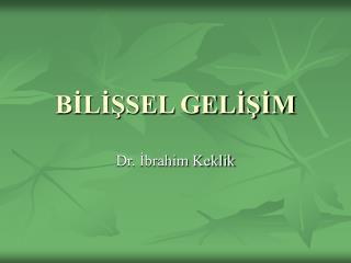 BILISSEL GELISIM