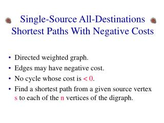 Single-Source All-Destinations Shortest Paths With Negative Costs