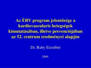Az  RV program jelentos ge a kardiovascularis betegs gek kimutat s ban, illetve prevenci j ban az 52. centrum eredm nyei