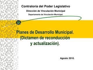 Planes de Desarrollo Municipal. Dictamen de reconducci n  y actualizaci n.