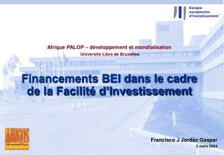 Financements BEI dans le cadre de la Facilit  d Investissement