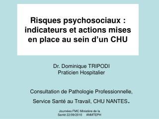 Dr. Dominique TRIPODI  Praticien Hospitalier   Consultation de Pathologie Professionnelle,  Service Sant  au Travail, CH