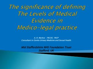 The significance of defining  The Levels of Medical Evidence in  Medico-legal practice