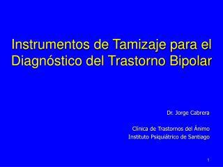 Dr. Jorge Cabrera  Cl nica de Trastornos del  nimo Instituto Psiqui trico de Santiago