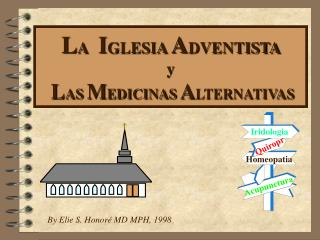LA  IGLESIA ADVENTISTA  y  LAS MEDICINAS ALTERNATIVAS