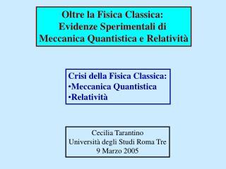 Oltre la Fisica Classica:  Evidenze Sperimentali di  Meccanica Quantistica e Relativit