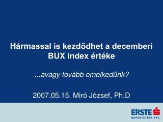 H rmassal is kezdodhet a decemberi BUX index  rt ke