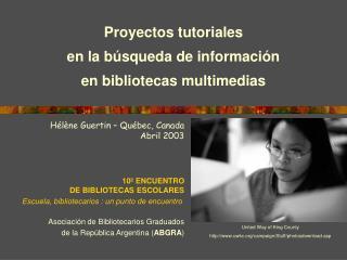 H l ne Guertin   Qu bec, Canada Abril 2003     10  ENCUENTRO DE BIBLIOTECAS ESCOLARES Escuela, bibliotecarios : un punto