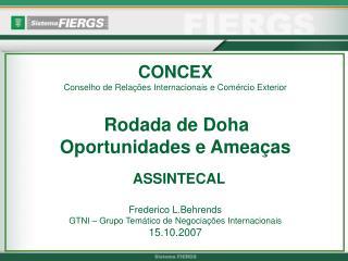 CONCEX Conselho de Rela  es Internacionais e Com rcio Exterior    Rodada de Doha  Oportunidades e Amea as    ASSINTECAL
