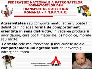 FORMATORILOR DIN TRANSPORTUL RUTIER DIN ROMANIA   F.N.P.F.T.R.R.
