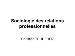 Sociologie des relations professionnelles