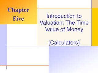 Introduction to Valuation: The Time Value of Money  Calculators
