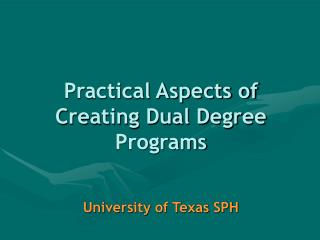 Practical Aspects of Creating Dual Degree Programs