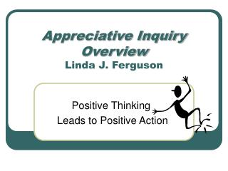 Appreciative Inquiry Overview Linda J. Ferguson