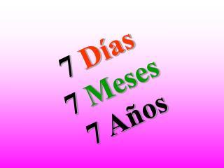 7 D as 7 Meses 7 A os