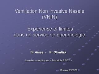 Ventilation Non Invasive Nasale VNIN   Exp rience et limites  dans un service de pneumologie