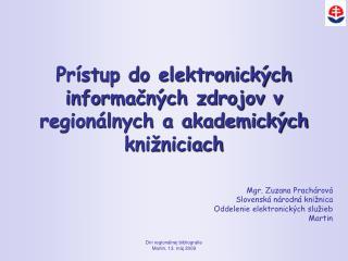 Pr stup do elektronick ch informacn ch zdrojov v region lnych a akademick ch kni niciach