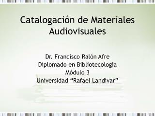 Catalogaci n de Materiales Audiovisuales