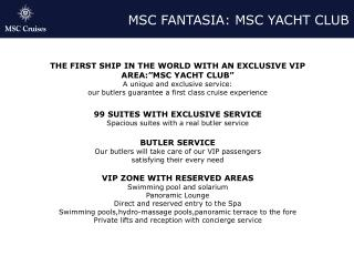 MSC FANTASIA: MSC YACHT CLUB