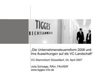 Die Unternehmensteuerreform 2008 und ihre Auswirkungen auf die VC-Landschaft     VC-Stammtisch D sseldorf, 24. April 20
