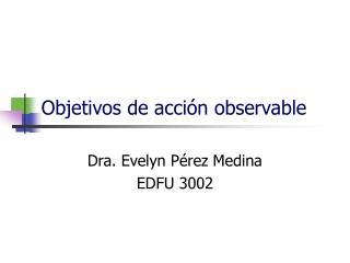 Objetivos de acci n observable