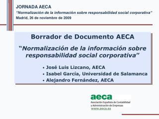 Borrador de Documento AECA   Normalizaci n de la informaci n sobre responsabilidad social corporativa    Jos  Luis Lizca