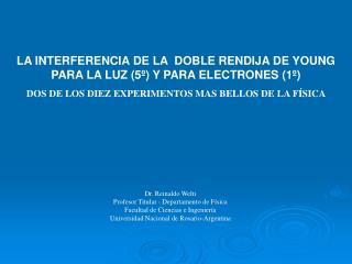 LA INTERFERENCIA DE LA  DOBLE RENDIJA DE YOUNG PARA LA LUZ 5  Y PARA ELECTRONES 1  DOS DE LOS DIEZ EXPERIMENTOS MAS BELL